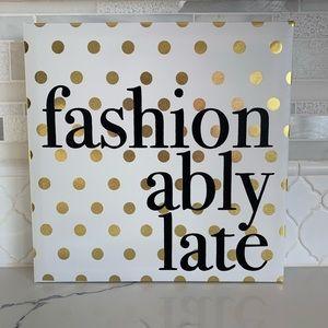 Fashionably Late Wall Sign Decor